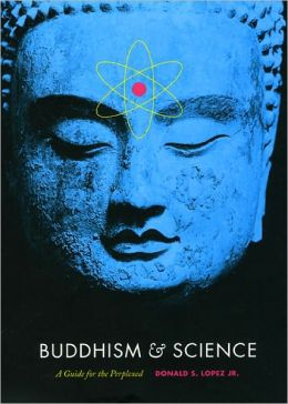 Buddhism and Science: A Guide for the Perplexed