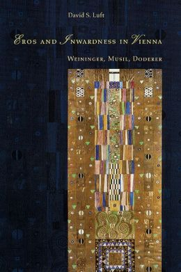 Eros and Inwardness in Vienna: Weininger, Musil, Doderer