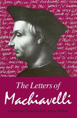 Letters of Machiavelli: A Selection