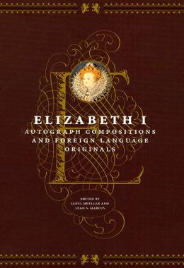 Elizabeth I: Autograph Compositions and Foreign Language Originals