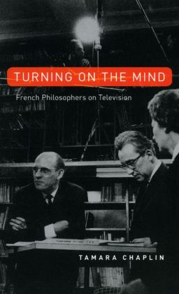 Turning on the Mind: French Philosophers on Television