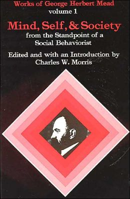 Mind, Self, & Society: from the Standpoint of a Social Behaviorist