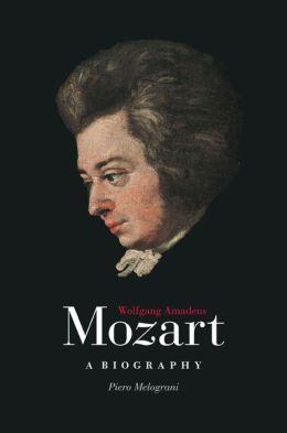 Wolfgang Amadeus Mozart: A Biography