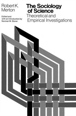 The Sociology of Science: Theoretical and Empirical Investigations