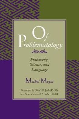 Of Problematology: Philosophy, Science and Language