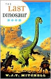 Last Dinosaur Book: The Life and Times of a Cultural Icon