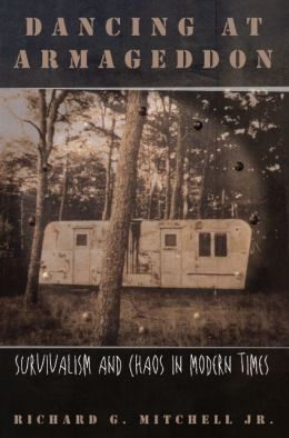 Dancing at Armageddon: Survivalism and Chaos in Modern Times