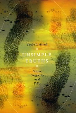 Unsimple Truths: Science, Complexity, and Policy