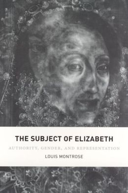 Subject of Elizabeth: Authority, Gender and Representation