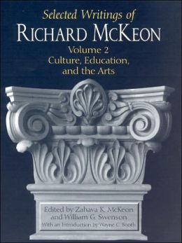 Selected Writings of Richard Mckeon Volume 2: Culture, Education, and the Arts