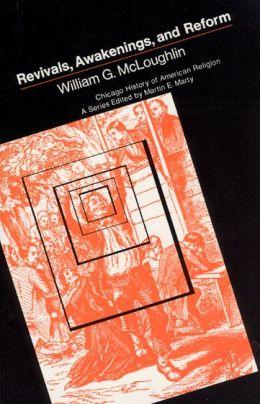 Revivals, Awakenings, and Reform