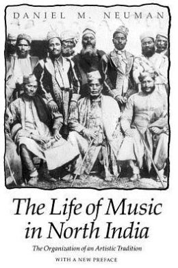 The Life of Music in North India: The Organization of an Artistic Tradition