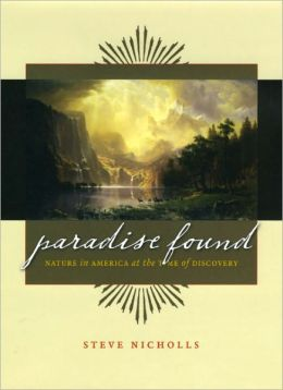 Paradise Found: Nature in America at the Time of Discovery