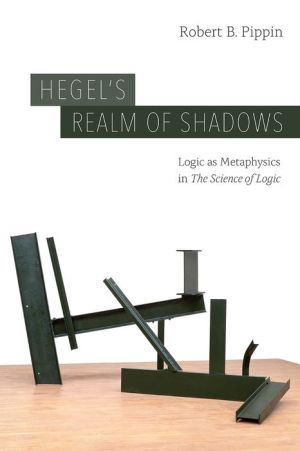 Hegel's Realm of Shadows: Logic as Metaphysics in