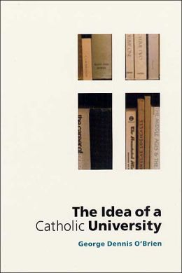 The Idea of a Catholic University
