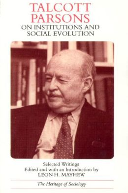 Talcott Parsons on Institutions and Social Evolution: Selected Writings