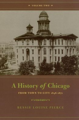 History of Chicago, Volume II: From Town to City 1848-1871