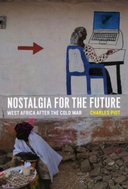 Nostalgia for the Future: West Africa after the Cold War