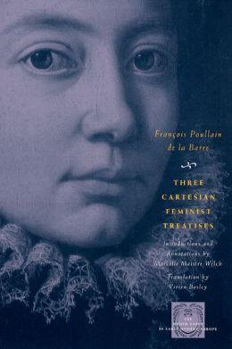 Three Cartesian Feminist Treatises
