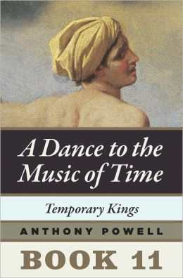 Temporary Kings: Book 11 of A Dance to the Music of Time