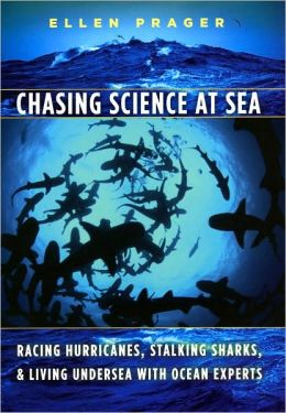 Chasing Science at Sea: Racing Hurricanes, Stalking Sharks, and Living Undersea with Ocean Experts