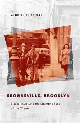 Brownsville, Brooklyn: Blacks, Jews, and the Changing Face of the Ghetto