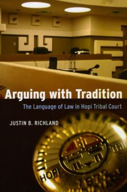 Arguing with Tradition: The Language of Law in Hopi Tribal Court