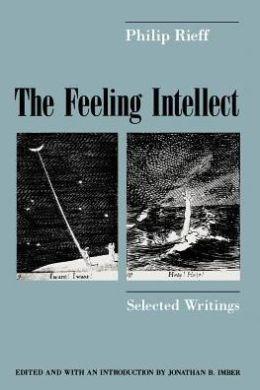Feeling Intellect: Selected Writings