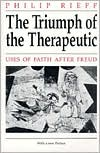 The Triumph of the Therapeutic; Uses of Faith after Freud; With a New Preface