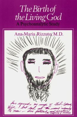 The Birth of the Living God: A Psychoanalytic Study