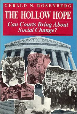 Hollow Hope: Can Courts Bring about Social Change?