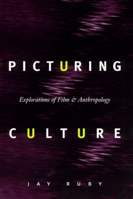 Picturing Culture: Explorations of Film and Anthropology