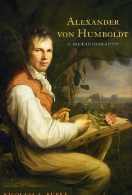 Alexander von Humboldt: A Metabiography