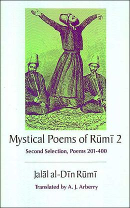Mystical Poems of Rumi 2: Second Selection, Poems 201-400