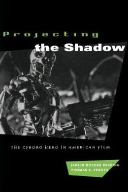 Projecting the Shadow: The Cyborg Hero in American Film