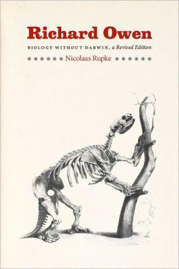 Richard Owen: Biology without Darwin