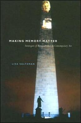 Making Memory Matter: Strategies of Remembrance in Contemporary Art
