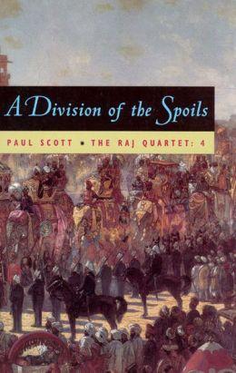 Division of the Spoils (The Raj Quartet, Volume 4)