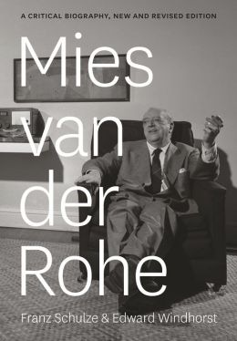 Mies van der Rohe: A Critical Biography, Revised Edition