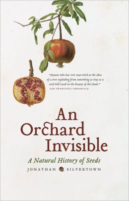 An Orchard Invisible: A Natural History of Seeds