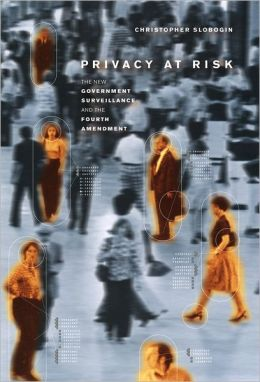 Privacy at Risk: The New Government Surveillance and the Fourth Amendment