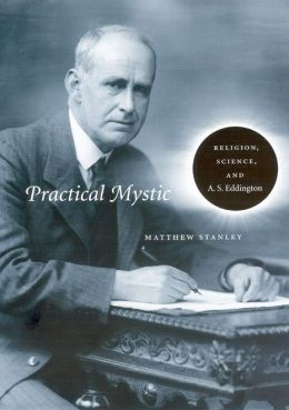 Practical Mystic: Religion, Science, and A. S. Eddington