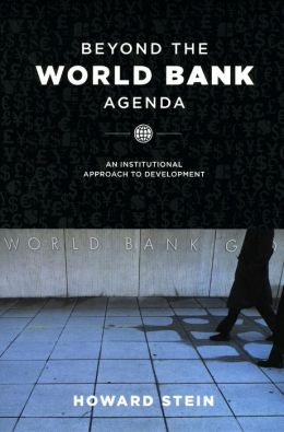 Beyond the World Bank Agenda: An Institutional Approach to Development