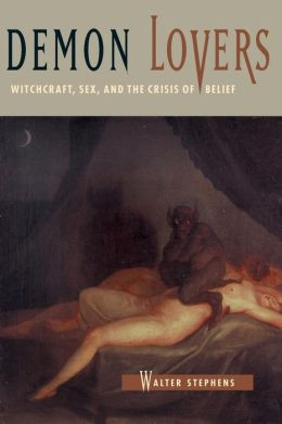 Demon Lovers: Witchcraft, Sex, and the Crisis of Belief