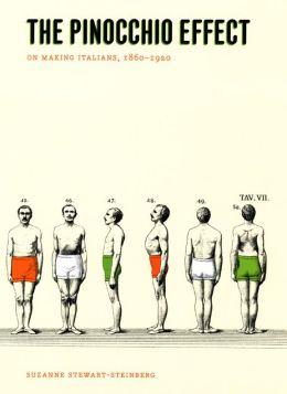 The Pinocchio Effect: On Making Italians, 1860-1920