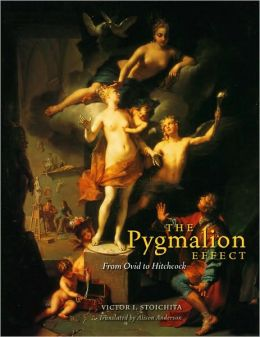 The Pygmalion Effect: From Ovid to Hitchcock