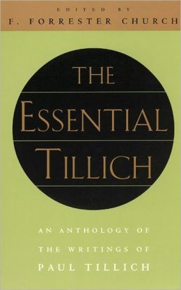 The Essential Tillich: An Anthology of the Writings of Paul Tillich
