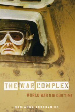 War Complex: World War II in Our Time