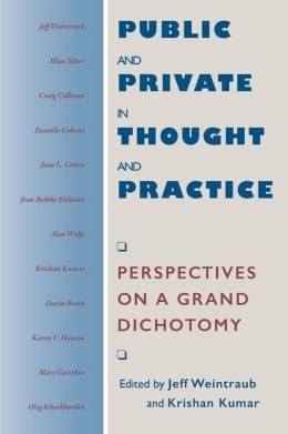 Public and Private in Thought and Practice: Perspectives on a Grand Dichotomy