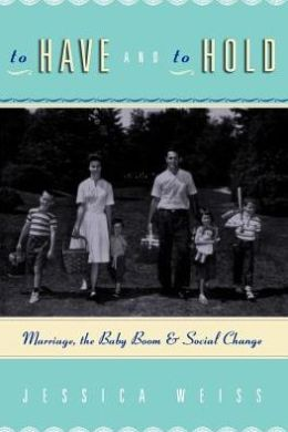 To Have and to Hold: Marriage, the Baby Boom and Social Change